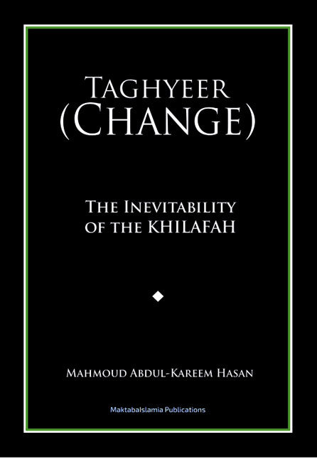Taghyeer (Change) -The Inevitability of the Khilafah