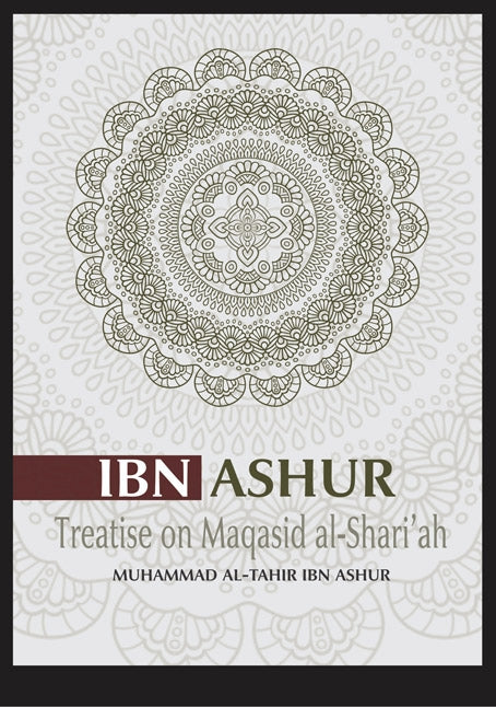 Treatise on Maqasid Al-Shariah - Ibn Ashur