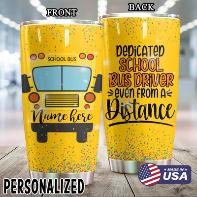 Dedicated School Bus Driver Personalized Tumbler PRE996 -2