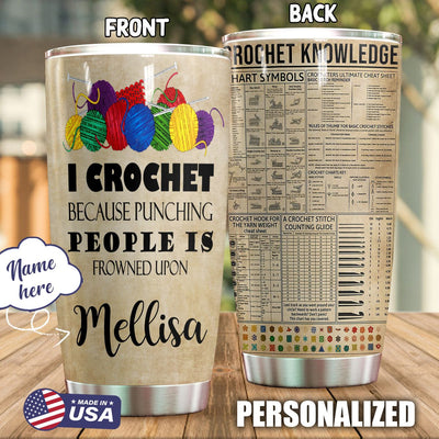 Crochet Personalized I Crochet Because Tumbler PRE958 -1