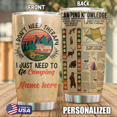 Camping Personalized I Just Need To Go Caming Tumbler PRE921 -1