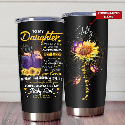 Gift For Daughter Whenever You Feel Overwhelmed Remember Whose Daughter You Are Baby Girl From Dad - Tumbler - Personalized Name - 2