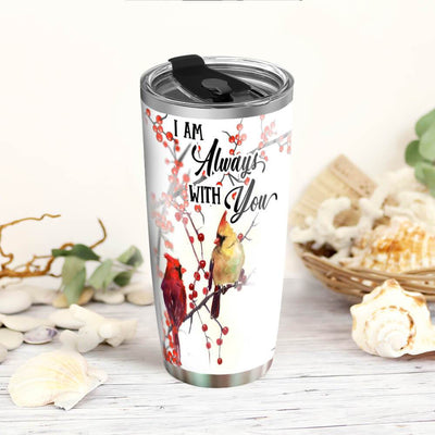 I Am Always With You Cardinal Tumbler THH1649T1 - 2