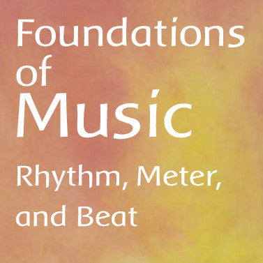 Foundations of Music: Rhythm, Meter, and Beat