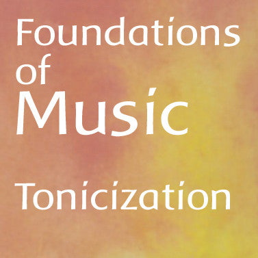 Foundations of Music: Tonicization