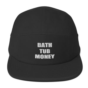 """Bath Tub Money"" Five Panel Cap"