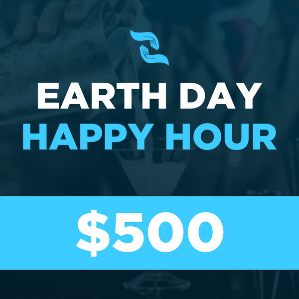 VIP Tier 2- Partner Spotlight: Earth Day Happy Hour