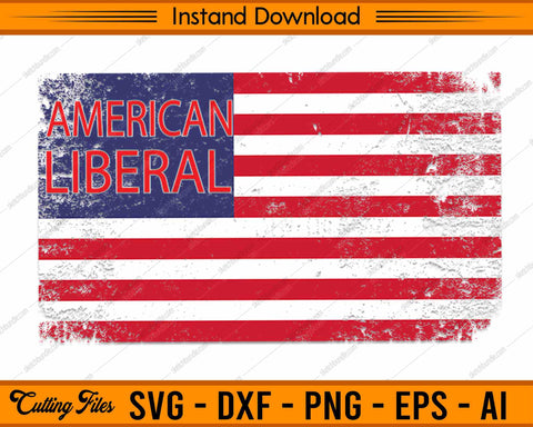 American Liberal - SVG PNG Cutting Printable Files