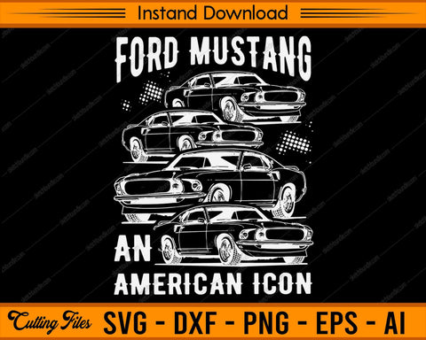Ford Mustang, An American Icon Veterans Day SVG PNG Cutting Printable Files