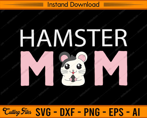 Hamster Mom SVG PNG Cutting Printable Files