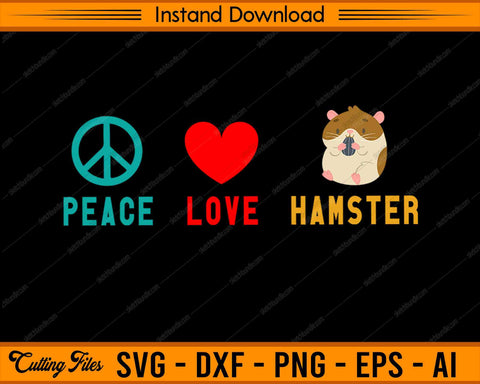 Peace Love Hamster SVG PNG Cutting Printable Files