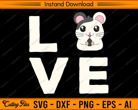 Love Hamster SVG PNG Cutting Printable Files