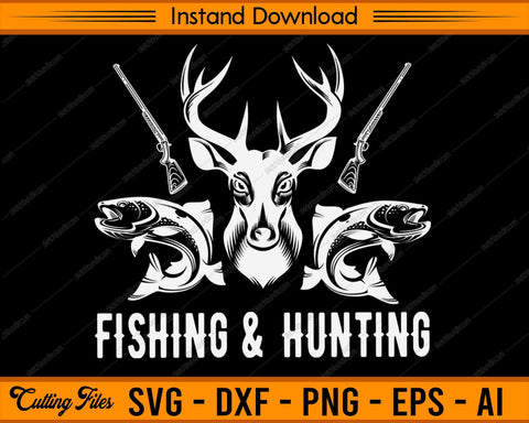 Fishing and Hunting - SVG PNG Cutting Printable Files