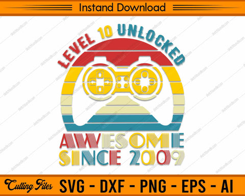 Level 10 Unlocked SVG PNG Cutting Printable Files