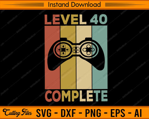 Level 40 complete SVG PNG Cutting Printable Files