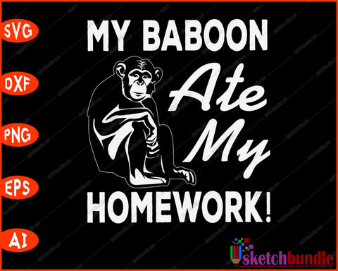 My Baboon Ate My Homework Monkey Animal Back To School SVG PNG Cutting Printable Files