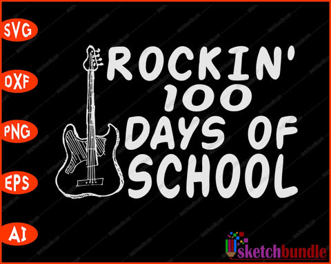 Rockin' 100 Days of School SVG PNG Cutting Printable Files