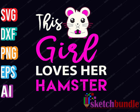This Girl Loves Her Hamster SVG PNG Cutting Printable Files