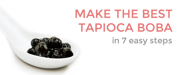 How to Make the Best Tapioca Boba in 7 Easy Steps