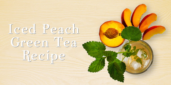 Iced Peach Green Tea Recipe (with Fanale Flavoring Syrup)