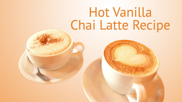 Hot Vanilla Chai Latte Recipe