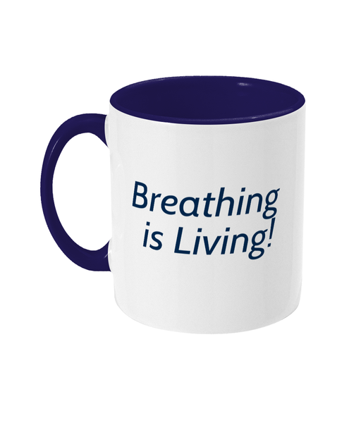 Two Toned Mug - Breathing is Living!