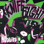 KNIFE FIGHT- Hobbies 7""