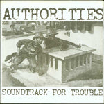 AUTHORITIES- Soundtrack For Trouble 7""