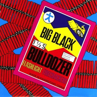 BIG BLACK- Bulldozer 12""