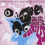 TELEVISION PERSONALITIES- They Could Have Been Bigger Than The Beatles LP