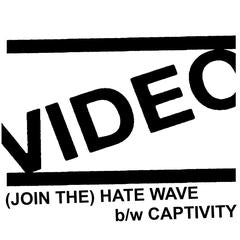 "VIDEO- (Join The) Hate Wave 7"" (third pressing)"