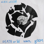 ALIEN NOSE JOB- Death Of The Vinyl Boom 7""