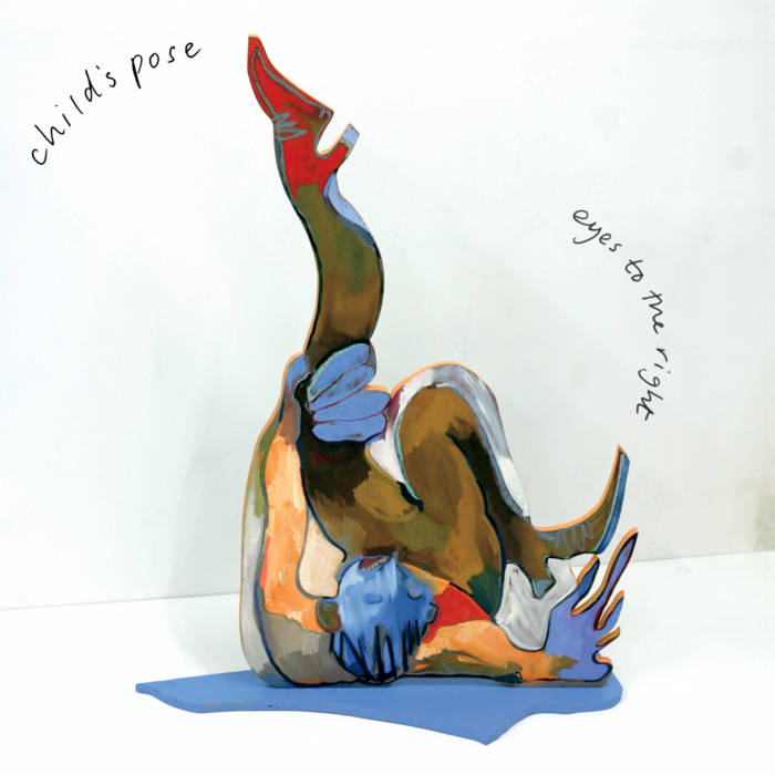 CHILD'S POSE- Eyes To The Right 7""