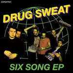 DRUG SWEAT- Six Song 7""