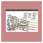 CLEANERS FROM VENUS- Blow Away Your Troubles 2xLP