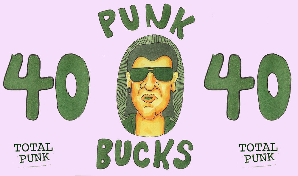 *. TOTAL PUNK BUCKS