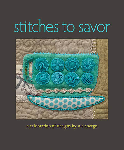 Stitches to Savor By Sue Spargo