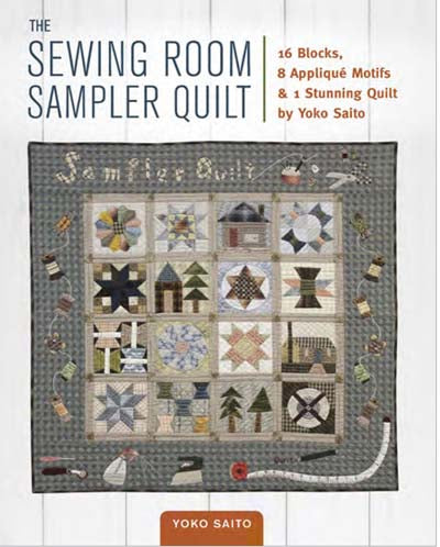 Yoko Saito's  The Sewing Room Quilt Sampler