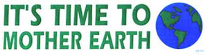 It's Time To Mother Earth Sticker