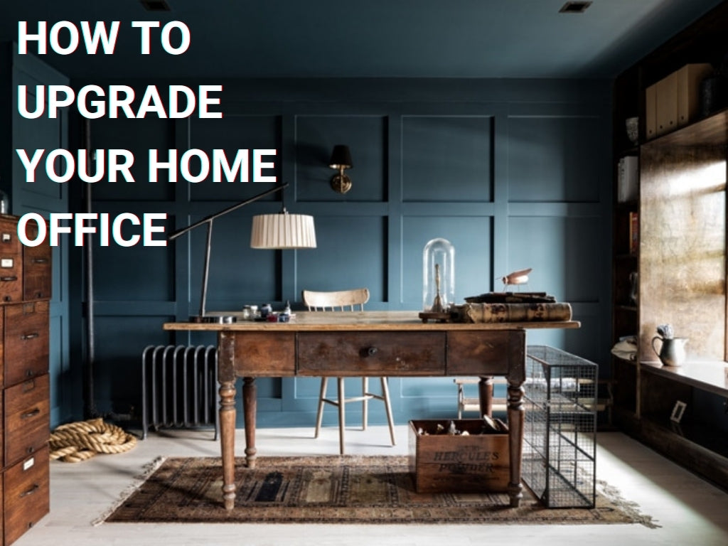 How to Upgrade Your Home Office