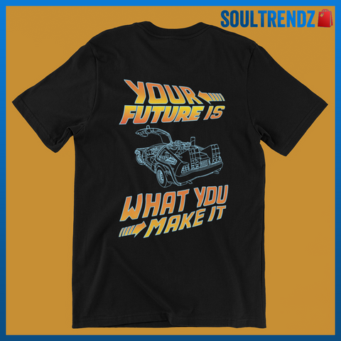 Your Future Is What You Make It Inspirational Shirt