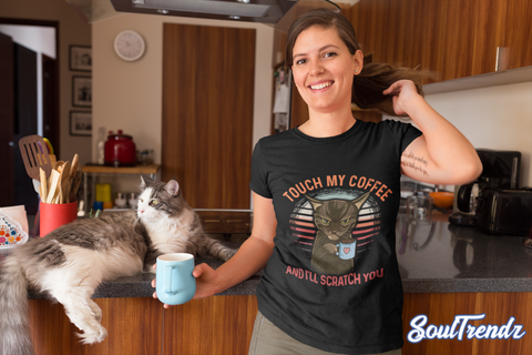 Touch My Coffee And I'll Scratch You Funny Cat Shirt