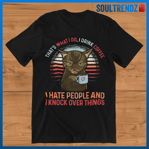 Hate People Drink Coffee Knock Over Things Funny Cat Shirt