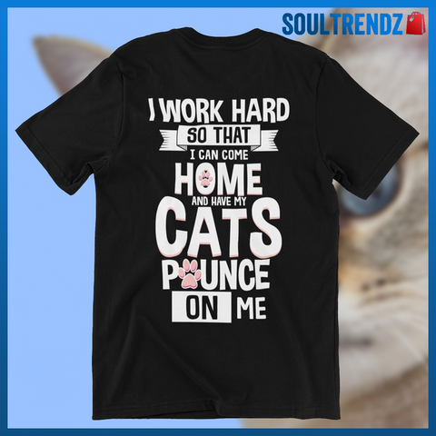 Work Hard Have Cats Pounce On Me Shirt