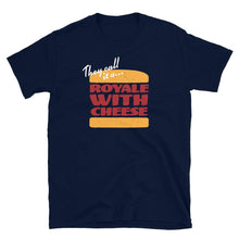 Load image into Gallery viewer, They Call It A Royal With Cheese Funny Food Pop Culture T-Shirt - SoulTrendz