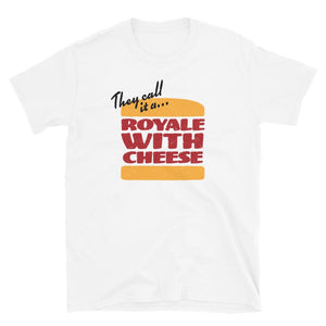 They Call It A Royal With Cheese Funny Food Pop Culture T-Shirt - SoulTrendz