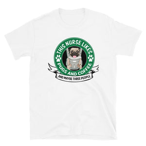 This Nurse Likes Pugs and Coffee T-Shirt