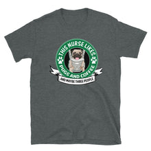 Load image into Gallery viewer, This Nurse Likes Pugs and Coffee T-Shirt