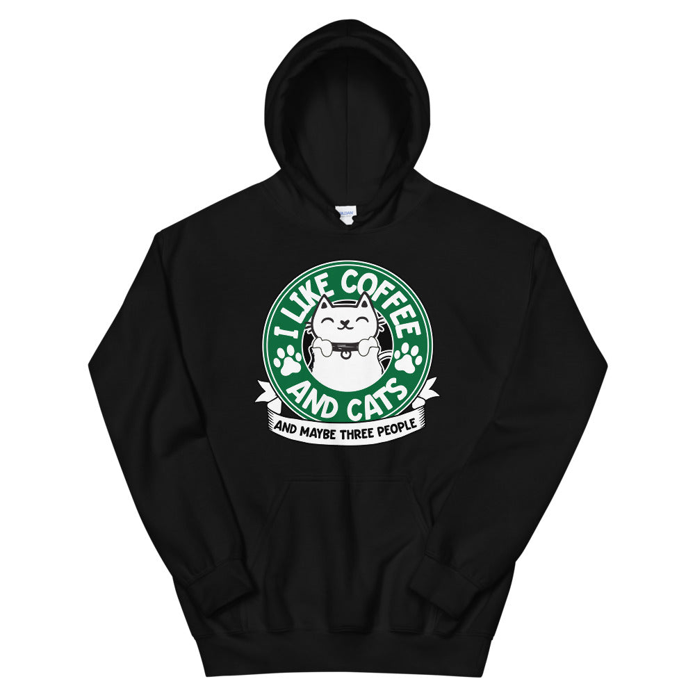I Like Coffee and Cats and Maybe Three People Hoodie