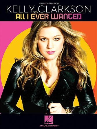 All I Ever Wanted Kelly Clarkson PVG